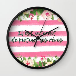Il est interdit de piétiner les rêves - French Quote Collection Wall Clock