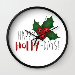 Happy Holly-Days! Wall Clock
