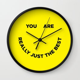 You Are Really Just The Best Wall Clock