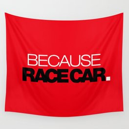 BECAUSE RACE CAR v6 HQvector Wall Tapestry