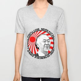 """Mr Miyagi said: """"Never put passion in front of principle, even if you win, you'll lose."""" Unisex V-Neck"""