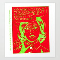 chad wys Art Prints featuring chad for murder by Chad M. White