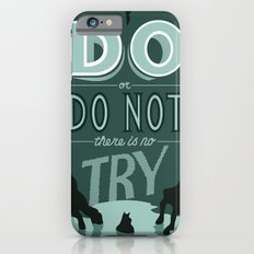 Do or Do Not Slim Case iPhone 6s