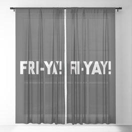 Fri-Yay! Funny Quote Sheer Curtain