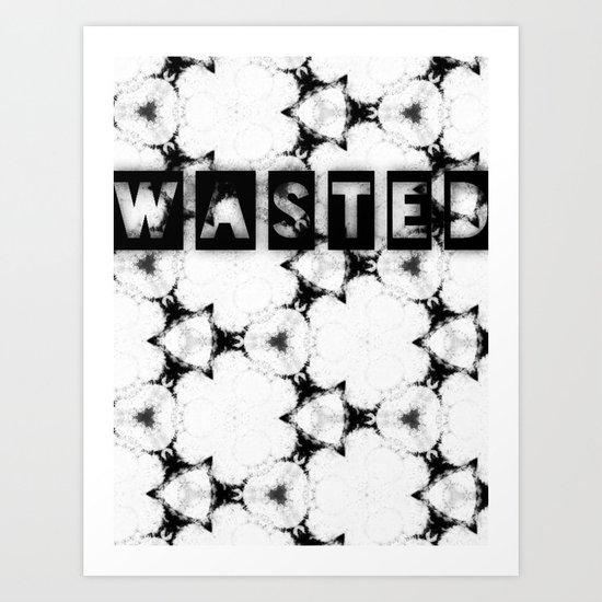 WASTEDTIME Art Print