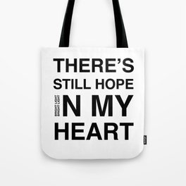 Feel It 'There's Still Hope In My Heart' Tote Bag