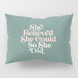 She Believed She Could So She Did Pillow Sham