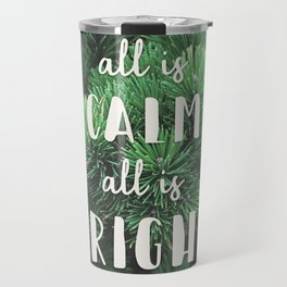 All Is Calm Travel Mug