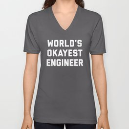 World's Okayest Engineer Funny Quote Unisex V-Neck
