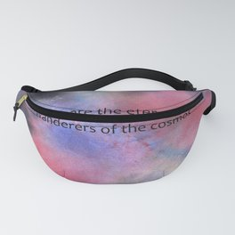 We are the eternal wanderers of the cosmos Fanny Pack