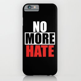 Against Hatred iPhone Case
