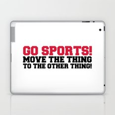 Go Sports! Funny Quote Laptop & iPad Skin