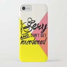 Stay Sexy iPhone 7 Slim Case