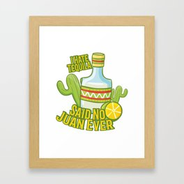 Tequila No Juan Ever Cinco De Mayo Party Framed Art Print