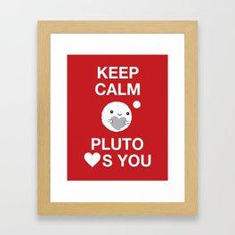 Keep Calm – Pluto Loves You Framed Art Print