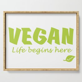 Vegan life begins here green letters Serving Tray