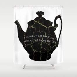 The Wound Is The Place Where The Light Enters You - Rumi Quote Shower Curtain
