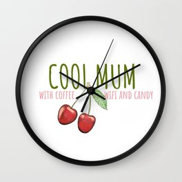 Cool Mum Wall Clock