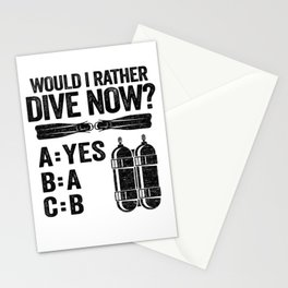 Would I Rather Dive Now Scuba Diving Diver Quotes Stationery Cards