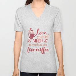 Love Yourself And Keep Cool Unisex V-Neck