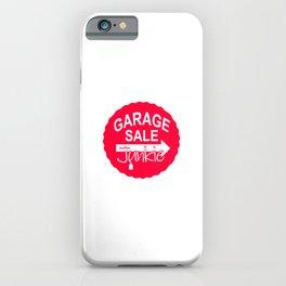 Garage Sale Junkie iPhone Case