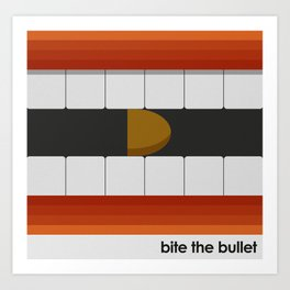 Bite The Bullet Art Print