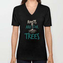 Roots are for trees - Hairdresser saying design Unisex V-Neck