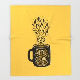 GET UP AND GROW YOUR DREAMS Throw Blanket