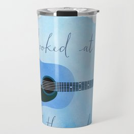 I've Looked At Clouds From Both Sides Now Travel Mug