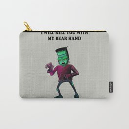 I WILL KILL YOU WITH MY BAER HAND Carry-All Pouch