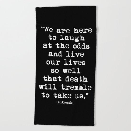 Charles Bukowski Typewriter White Font Quote Laugh Beach Towel