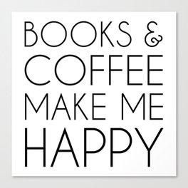 Books and Coffee Make Me Happy Canvas Print