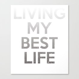Living My Best Life T-Shirt Workout Mommy Life Tee Canvas Print