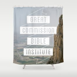 The Great Commission Bible Institute Print - 3 Shower Curtain