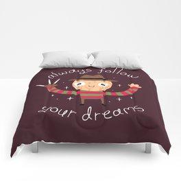 Always Follow Your Dreams Comforters