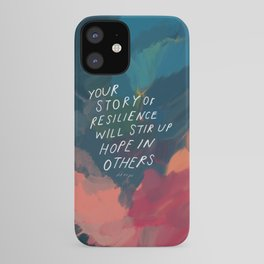 """""""Your Story Of Resilience Will Stir Up Hope In Others."""" iPhone Case"""