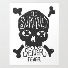Seiver Fever Art Print