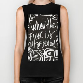 When the funk is out of Kontrol Street Art Black and white graffiti Biker Tank
