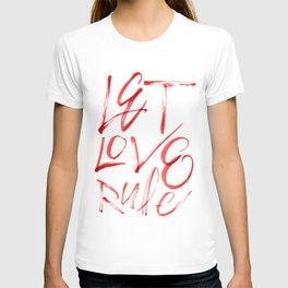 Let Love Rule T-shirt