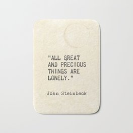 """All great and precious things are lonely."" Bath Mat"