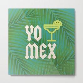 Yo Tequila MEXico Metal Print