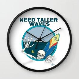 Need Taller Waves Wall Clock