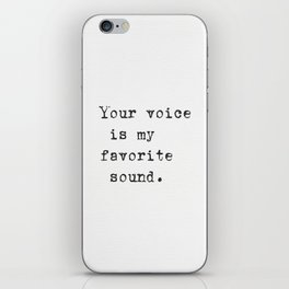 Your voice is my favorite sound. iPhone Skin
