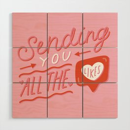 Sending You All the Likes Wood Wall Art