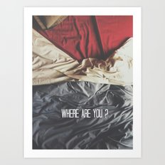 Where are you? Art Print