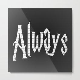 Always Metal Print