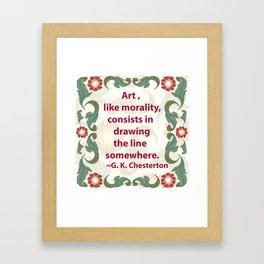 Art, like Morality - G. K. Chesterton Quote Framed Art Print
