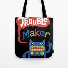 Trouble Maker Tote Bag