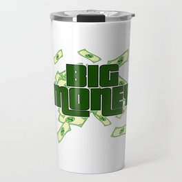 Big Dollar Money T-shirt Design For those who have or dreamed of having Money or become Rich Wealthy Travel Mug