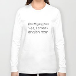 I speak english horn Long Sleeve T-shirt